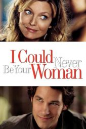 Nonton film I Could Never Be Your Woman (2007) terbaru